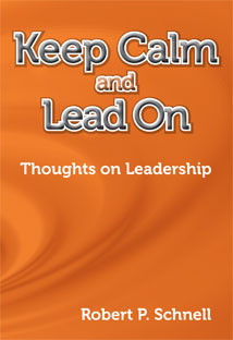Keep Calm and Lead On by Rob Schnell
